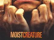 Gangan disquaire: Moist avec l'album creature
