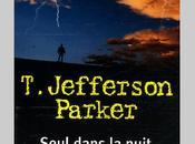 """""""Seul dans nuit"""" Jefferson Parker, thriller avec tout qu'il faut pour passer excellent moment d'évasion…"""