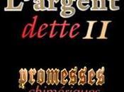 L'Argent Dette Promesses chimériques