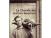 Chorale maîtres bouchers Louise Erdrich