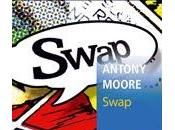 Swap d'Anthony Moore