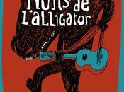 était Nuits l'Alligator