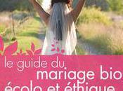 """Sortie """"Guide mariage bio, écolo éthique"""""""