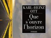 Karl-Heinz Ott, s'ouvre l'horizon, Phébus, traduit Françoise Kenk
