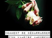 Comment Débarrasser d'un Vampire Amoureux