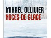 NOCES GLACE, d'Ollivier MICKAEL