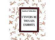 L'envers tous endroits, Lambert Schlechter (par Jean-Pascal Dubost)