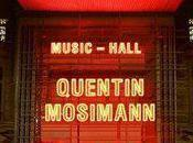 Quentin Mosimann l'Olympia….un artiste royaume