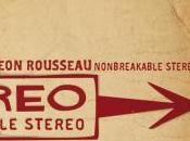 Critique Leon Rousseau Nonbreakable Stereo