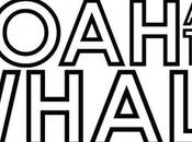 Noah Whale extraits prochain album 'Last Night Earth'