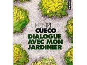 Dialogue avec jardinier Henri Cueco