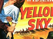 Ville abandonnée Yellow Sky, William Wellman (1948)