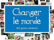 Changer monde gestes solidaires