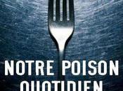 [France Alimentation Santé] A'groin'dustrie Notre poison quotidien