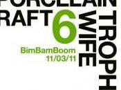 Concours BimBamBoom Yuck, Porcelain Raft Trophy Wife Point Ephémère mars