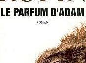 parfum d'Adam Jean-Christophe Rufin