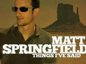 Matt springfield things says