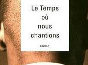Richard Powers, Temps nous chantions