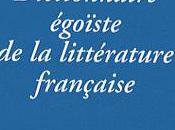 Charles Dantzig, Dictionnaire égoïste littérature française