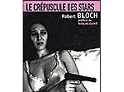 crépuscule stars Robert Bloch