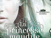 Royaumes Invisibles Tome princesse maudite