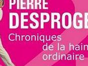 Chroniques haine ordinaire, Pierre Desproges
