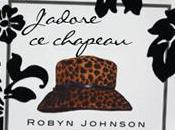 J'adore chapeau, Robyn Johnson