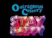 Outrageaous Cherry Stay Happy (2006)