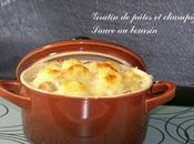 Gratin pâtes champignons, suace boursin