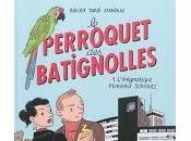 perroquet Batignolles L'énigmatique Monsieur Schmutz