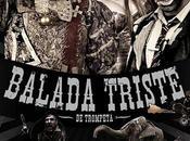 Balada Triste (Balada Trompeta) d'Alex Iglesia