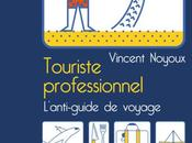 TOURISTE PROFESSIONNEL, Vincent NOYOUX
