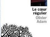 coeur régulier, Olivier Adam