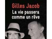 passera comme rêve Gilles Jacob