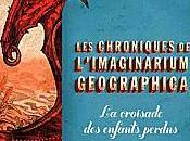 chroniques l'Imaginarium Geographica croisade enfants perdus James Owen