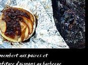 Camembert poires confiture d'oignons barbecue.