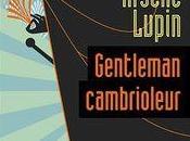 Arsène Lupin Gentleman cambrioleur, Maurice Leblanc