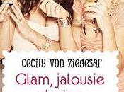 Sortie jour Glam, jalousie autres cachotteries Cecily Ziegesar