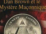 symbole retrouvé. Brown mystère maçonnique Eric Giacometti Jacques Ravenne