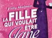 Fille voulait être Jane Austen Polly SHULMAN