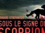 """Sous signe Scorpion Maggie Stievater"