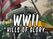 [New Game] Hills Glory WWII, combat bravoure