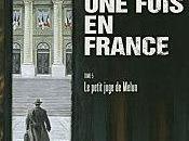 était fois France, petit juge Melun Fabien Nury Sylvain Vallée