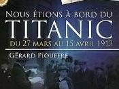Gérard PIOUFFRE Nous étions bord Titanic