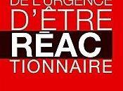 """l'urgence d'être réactionnaire"""" d'Ivan Rioufol"""
