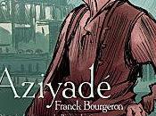 Aziyadé Franck BOURGERON d'après roman Pierre LOTI