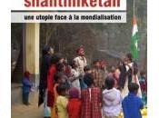 Film. Shantiniketan, utopie face mondialisation