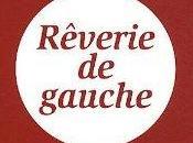 Rêverie Gauche
