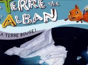 TERRE D'ALBAN. ECOLOGIE POUR ENFANTS. Yann Arthus-Bertrand