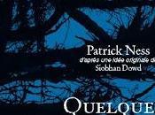 nouveau roman Patrick Ness Quelques Minutes Après Minuit